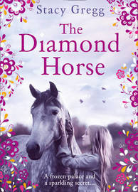 The Diamond Horse by Stacy Gregg