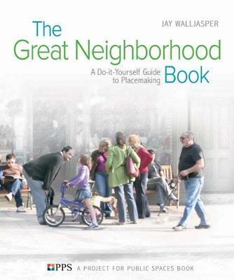 The Great Neighborhood Book by Jay Walljasper