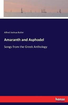 Amaranth and Asphodel by Alfred Joshua Butler