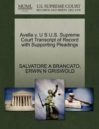 Avella V. U S U.S. Supreme Court Transcript of Record with Supporting Pleadings by Salvatore A Brancato