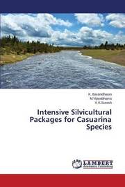 Intensive Silvicultural Packages for Casuarina Species by Baranidharan K