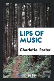 Lips of Music by Charlotte Porter image