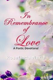 In Remembrance of Love by Rosalinda Neria image