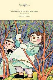 Raggedy Ann in the Deep Deep Woods - Illustrated by Johnny Gruelle by Johnny Gruelle