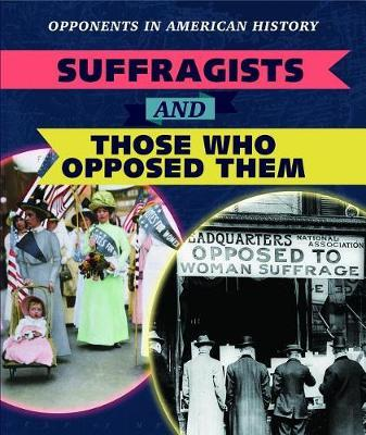 Suffragists and Those Who Opposed Them by Amanda Vink