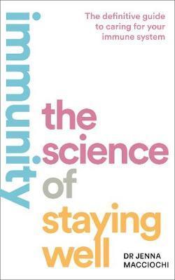 Immunity by Dr Jenna Macciochi