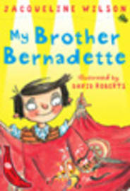 My Brother Bernadette by Jacqueline Wilson image
