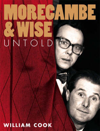 Morecambe and Wise Untold by William Cook image