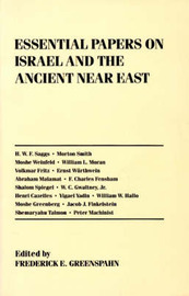 Essential Papers on Israel and the Ancient Near East by Frederick E Greenspahn