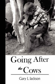 Going After the Cows by Gary L. Jackson