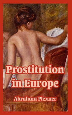 Prostitution in Europe by Abraham Flexner image