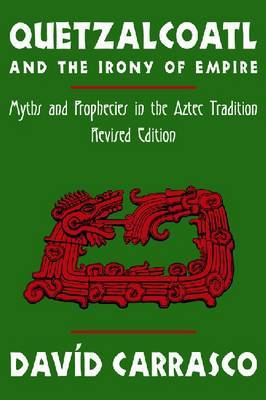 Quetzalcoatl and the Irony of Empire by David Carrasco image