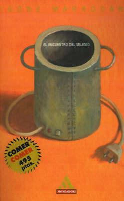 Al Encuentro Del Milenio by Igone Marrodan