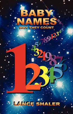 Baby Names - Why They Count by Lance Shaler