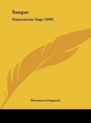 Sangur: Siamesische Sage (1899) by Hermann Ledeganck