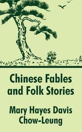 Chinese Fables and Folk Stories by Mary Hayes Davis image