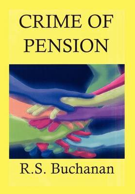 Crime of Pension by R.S. Buchanan