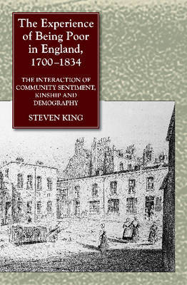 Experience of Being Poor in England, 1700-1834 by Steven King