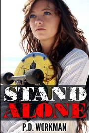 Stand Alone by P D Workman