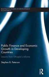 Public Finance and Economic Growth in Developing Countries by Stephen B. Peterson