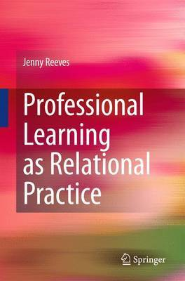 Professional Learning as Relational Practice by Jenny Reeves image