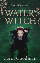 Water Witch by Carol Goodman