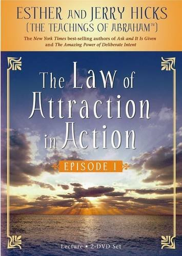 The Law of Attraction in Action by Esther Hicks