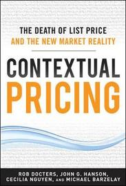 Contextual Pricing: The Death of List Price and the New Market Reality by Michael Barzelay