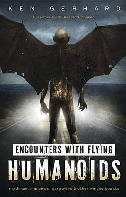 Encounters with Flying Humanoids by Ken, Gerhard