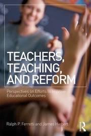 Teachers, Teaching, and Reform by James Hiebert