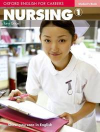 Oxford English for Careers: Nursing 1: Student's Book by Tony Grice image