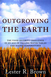 Outgrowing the Earth by Lester R. Brown image