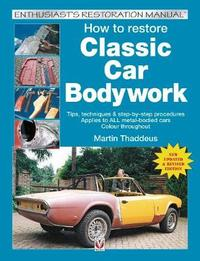 How to restore Classic Car Bodywork by Martin Thaddeus