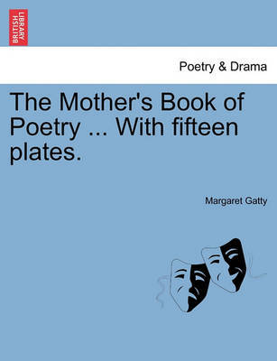 The Mother's Book of Poetry ... with Fifteen Plates. by Margaret Gatty image