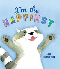 Storytime: I'm the Happiest by Anna Shuttlewood