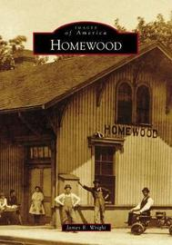 Homewood by James R Wright