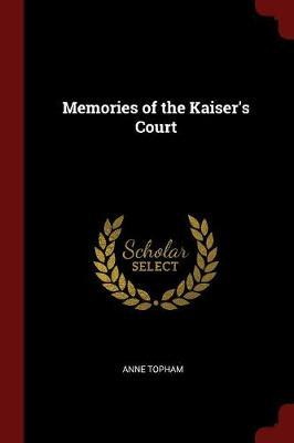 Memories of the Kaiser's Court by Anne Topham image