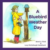 A Bluebird Weather Day by Brent A Ford