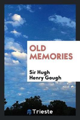 Old Memories by Sir Hugh Henry Gough