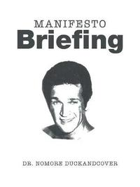 Manifesto Briefing by Dr Nomore Duckandcover image