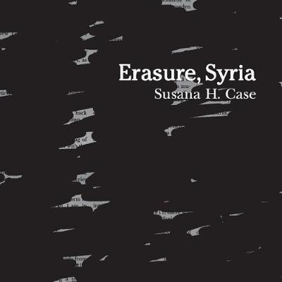 Erasure, Syria by Susana H. Case