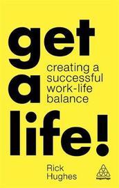 Get a Life! by Rick Hughes