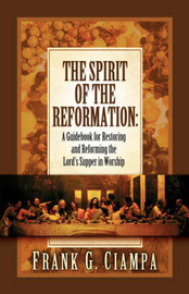 The Spirit of the Reformation by Frank, G Ciampa image