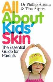 All About Kids' Skin: The Essential Guide for Parents by Phillip Artemi image