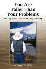 You are Taller Than Your Problems by Omorovie M. Ikeke image