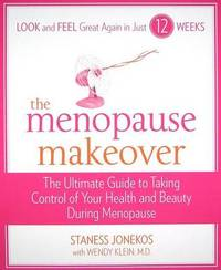 The Menopause Makeover: The Ultimate Guide to Taking Control of Your Health and Beauty During Meonopause by Staness Jonekos image