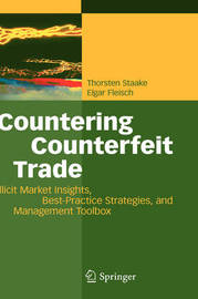 Countering Counterfeit Trade by Thorsten Staake