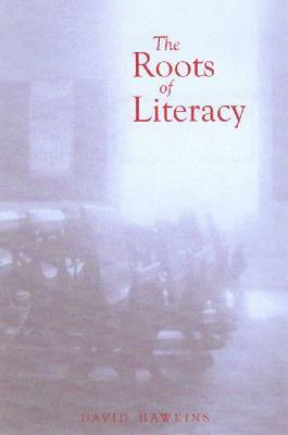 Roots of Literacy by David Hawkins image