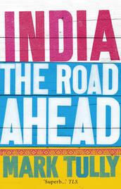 India: the road ahead by Mark Tully