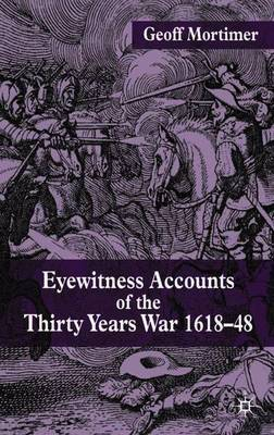 Eyewitness Accounts of the Thirty Years War 1618-48 by Geoff Mortimer image